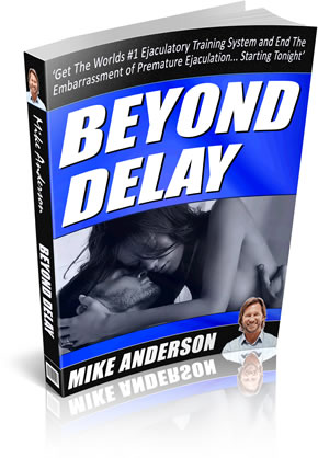 Beyond Delay Review – Mike Anderson's Groundbreaking Premature Ejaculation Program